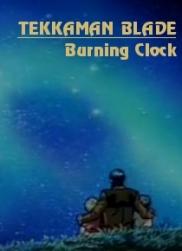 Tekkaman-Blade-Burning-Clock