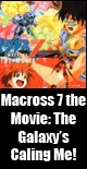 Macross-7-The-Movie-The-Galaxy'z-Caling-Me!_(1995.09.30)
